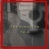 Cover of the album The Definitive Collection of the Kingston Trio