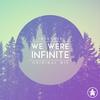 Couverture de l'album We Were Infinite - Single