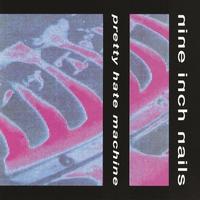 Cover of the track Pretty Hate Machine