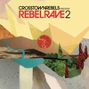 Couverture de l'album Crosstown Rebels Present Rebel Rave 2