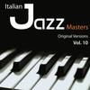 Cover of the album Italian Jazz Masters, Vol. 10 (Original Versions)