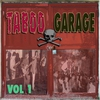 Cover of the album Taboo Garage, Vol. 1