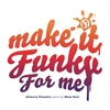 Couverture du titre Make It Funky for Me (feat. Shea Soul)