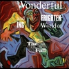 Cover of the album The Wonderful and Frightening World of… The Fall