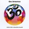 Couverture de l'album Om Spiritus - Music for a Peaceful Planet