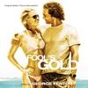 Couverture de l'album Fool's Gold (Original Motion Picture Soundtrack)