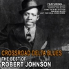 Cover of the album Crossroad Delta Blues: The Best of Robert Johnson