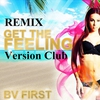 Cover of the track Get the Feeling (Version Club Remix)