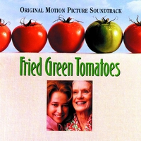 Couverture du titre Fried Green Tomatoes (Soundtrack from the Motion Picture)