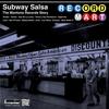 Couverture de l'album Subway Salsa - The Montuno Records Story