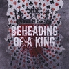 Cover of the album Beheading of a King