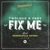 Couverture du titre Fix me (Official Parookaville 2016 Anthem)