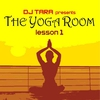Cover of the album DJ Tara Presents: The Yoga Room, Lesson One
