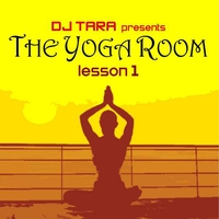Couverture du titre DJ Tara Presents: The Yoga Room, Lesson One