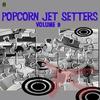 Couverture de l'album Popcorn Jet Setters Vol. 9