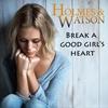 Couverture du titre Break a Good Girl's Heart