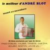 Cover of the album Le Meilleur D'André Blot (20 Titres Enchainés Par Type De Danse)