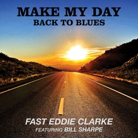 Couverture du titre Make My Day Back To Blues (feat. Bill Sharpe)