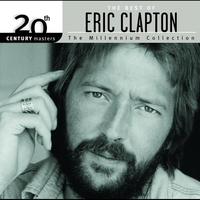 Cover of the track 20th Century Masters - The Millennium Collection: The Best of Eric Clapton