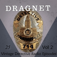 Cover of the track Dragnet, Vol. 2: 25 Vintage Detective Radio Episodes