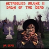 Cover of the album Metabolics, Vol. 2: Dawn of the Dead