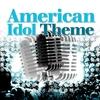Couverture de l'album American Idol Theme - EP