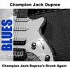 Cover of the album Champion Jack Dupree's Drunk Again