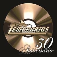 Couverture du titre Los Temeraríos - 30 Aniversarío