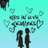 Cover of the album Kids in Love (Remixes)