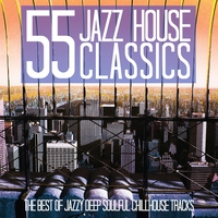 Cover of the track 55 Jazz House Classics (The Best of Jazzy Deep Soulful Chillhouse Tracks)