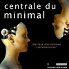 Couverture de l'album Centrale Du Minimal (incl. Exclusive DJ-Mix)