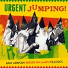 Cover of the album Urgent Jumping! East African Musiki Wa Dansi Classics