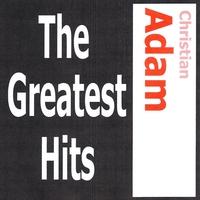 Couverture du titre Christian Adam: The Greatest Hits