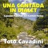 Cover of the album Una cantada in dialet : Canzoni popolari del Canton Ticino