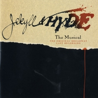 Cover of the track Jekyll & Hyde - The Musical (1997 Original Broadway Cast Recording)