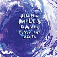 Couverture du titre Bluing: Miles Davis Plays the Blues