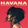 Couverture du titre Havana (feat. Young Thug) +