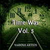 Cover of the album Time Was, Vol. 1