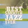 Couverture de l'album The Best Smooth Jazz Ever
