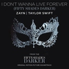 Couverture du titre I Don't Wanna Live Forever (Fifty Shades Darker)