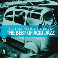 Couverture du titre The Best of Acid Jazz (Jazz Funk Soul Acid Groove)