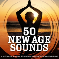 Couverture du titre 50 New Age Sounds (A Selection for Meditation, Relax With the Sounds of Nature and Peace of Mind)
