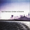 Cover of the album San Francisco Under a Groove (Special Edition) [special edition]