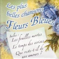Cover of the track Les plus belles chansons fleurs bleues