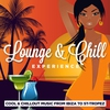 Cover of the album Lounge & Chill Experience (Cool and Chillout Music from Ibiza to Saint-Tropez)