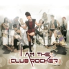 Couverture de l'album I Am the Club Rocker