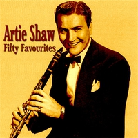 Cover of the track Artie Shaw Fifty Favourites