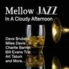 Couverture de l'album Mellow Jazz In a Cloudy Afternoon