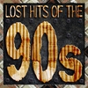 Couverture de l'album Lost Hits of the 90's (All Original Artists & Versions)