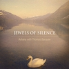 Couverture de l'album Jewels of Silence: Meditations On the Chakras for Voice and Crystal Singing Bowls